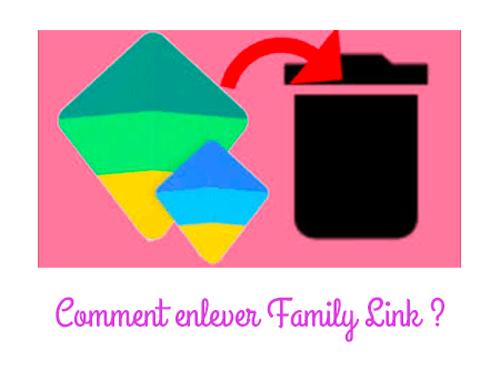Comment desinstaller family link ?